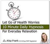 Let Go of Health Worries - 10 Minutes Daily hypnosis download