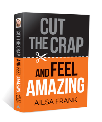 Cut the crap and feel amazing book and ebook by ailsa frank